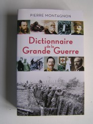 Dictionnaire de la Grande Guerre.