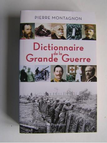 Pierre Montagnon - Dictionnaire de la Grande Guerre.