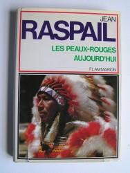 Jean Raspail - Les Peaux-Rouges aujourd'hui.