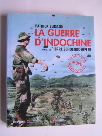 Patrick Buisson - La guerre d'Indochine