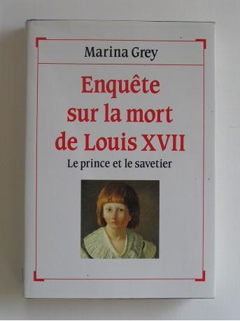 Marina Grey - Enquête sur la mort de louis XVII. Le prince et le savetier