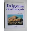 Pierre Laffont - L'Algérie des Français
