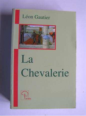 Léon Gautier - La Chevalerie