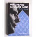 Nicolas Bonnal - Mitterrand, le grand initié