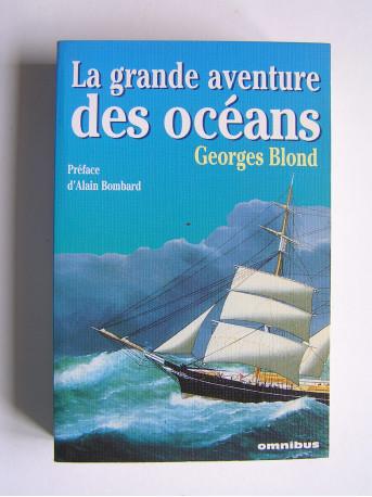 Georges Blond - La grande aventure des océans