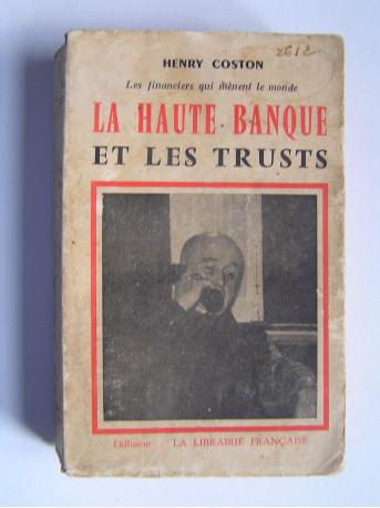 Henry Coston - La Haute-Banque et les trusts