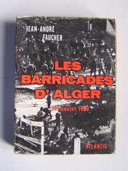 Jean-André Faucher - Les barricades d'Alger. 24 Janvier 1960