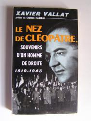 Xavier Vallat - Le nez de Cléopâtre. Souvenirs d'un homme de droite. 1918-1945
