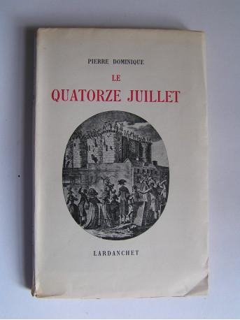 Pierre Dominique - Le quatorze juillet