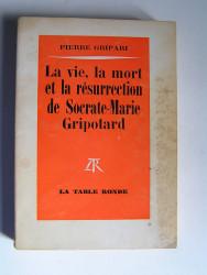 Pierre Gripari - La vie, la mort et la résurrection de Socrate-Marie Gripotard.