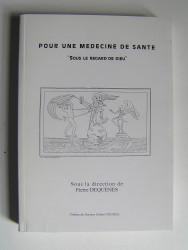 """Pour une médecine de santé """"sous le regard de Dieu""""."""