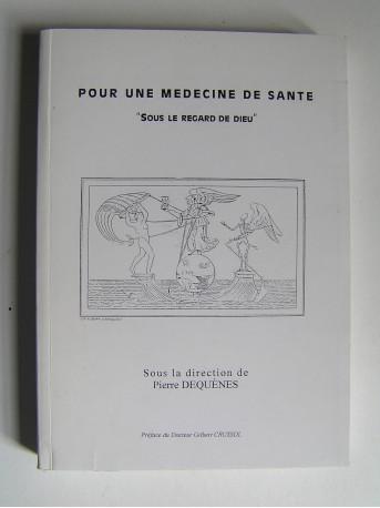 """Pierre Dequenes - Pour une médecine de santé """"sous le regard de Dieu""""."""