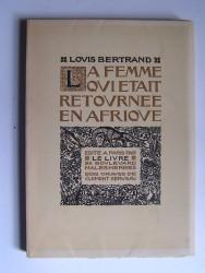 Louis Bertrand - La femme qui était retournée en Afrique.