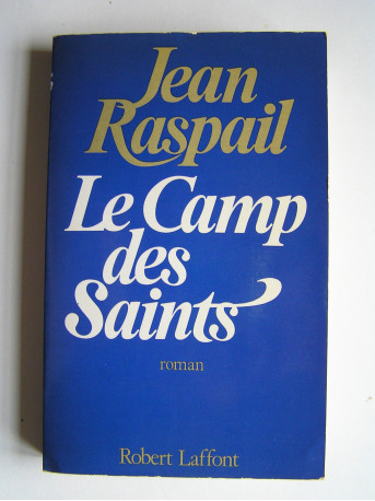 Jean Raspail - Le camp des saints