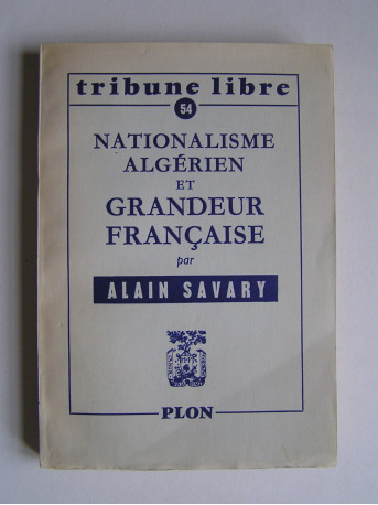 Alain Savary - Nationalisme algérien et grandeur française