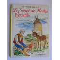 Alphonse Daudet - Le secret de Maître Cornille. Suivi de Les étoiles et de Installation.