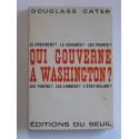 Douglass Cater - Qui gouverne à Washington?