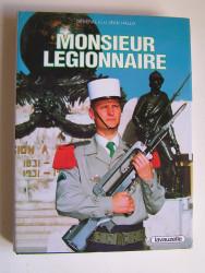 Général Jean Hallo - Monsieur Légionnaire. L'Homme et ses traditions.