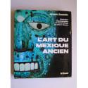 Jacques Soustelle - L'art du Mexique ancien.