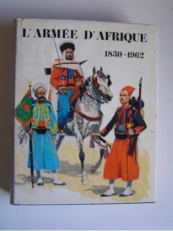 Général Robert Huré - L'Armée d'Afrique. 1830 - 1962.