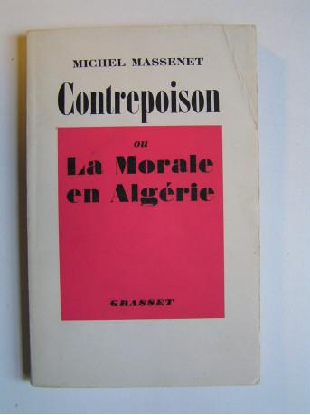 Michel Massenet - Contrepoison ou la morale en Algérie