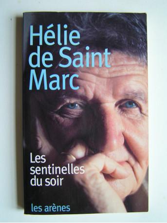 Hélie de Saint-Marc - Les sentinelles du soir