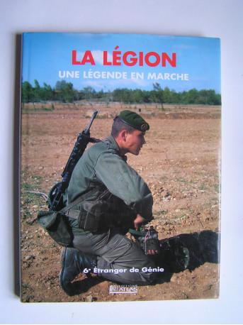 Tibor Szecsko - La légion, une légende en marche. 6e Étranger de Génie