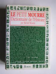 Michel Mourre - Le petit Mourre. Dictionnaire de l'Histoire.