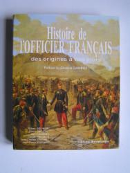Claude Croubois - Histoire de l'Officier français des origines à nos jours.