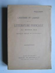 Auguste Charaux - L'Histoire et l'Esprit de la Littérature française au Moyen-Age. Critique idéale et catholique.