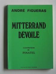 André Figueras - Mitterrand dévoilé