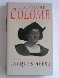 Jacques Heers - Christophe Colomb