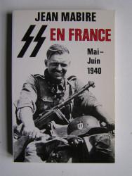 Jean Mabire - SS en France. Mai -juin 1940
