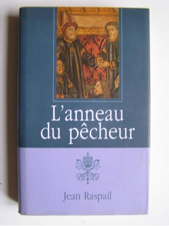 Jean Raspail - L'anneau du pêcheur