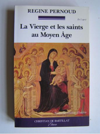 Régine Pernoud - La Vierge et les saints au Moyen-Age