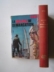 Colonel Rémy - La Ligne de démarcation. Tome 6