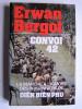 Erwan Bergot - Convoi 42. - Convoi 42.