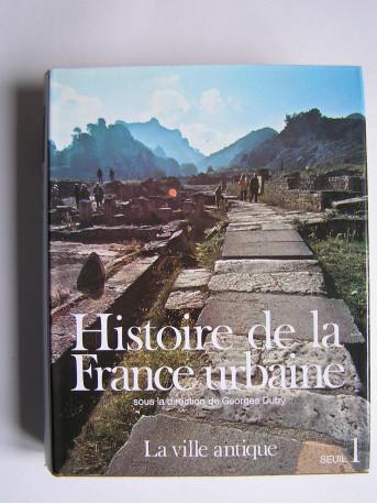 Georges Duby - Histoire de la France urbaine. Tome1. La ville antique