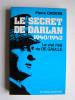 Pierre Ordioni - Le secret de Darlan. 1940 - 1942. Le vrai rival de De Gaulle - Le secret de Darlan. 1940 - 1942. Le vrai rival de De Gaulle