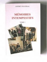 Mémoires intempestifs. Tome 1