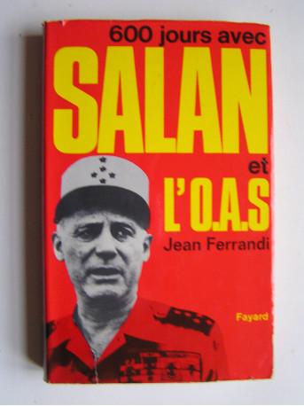Jean Ferrandi - 600 jours avec Salan et l'O.A.S.