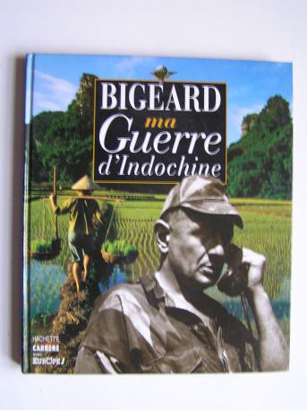 Général Marcel Bigeard - Ma guerre d'Indochine