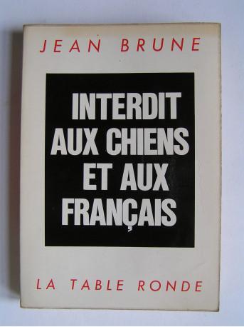 Jean Brune - Interdit aux chiens et aux Français
