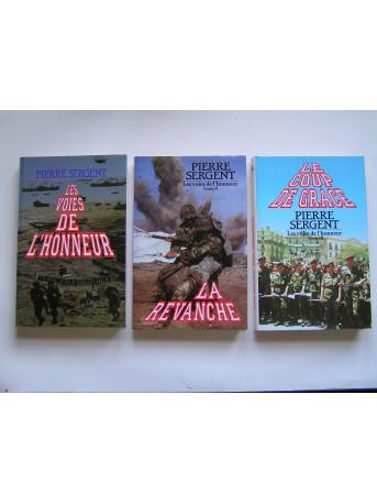 Pierre Sergent - Les voies de l'honneur. Complet des trois tomes.