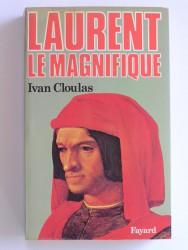 Ivan Cloulas - Laurent le Magnifique