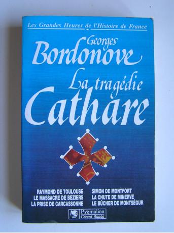 Georges Bordonove - La tragédie Cathare