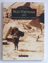 Sud-Vietnam. 1973. Un pays, des enfants et la guerre