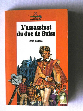 Mik Fondal - L'assassinat du Duc de Guise