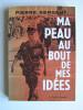 Pierre Sergent - Ma peau au bout de mes idées - Ma peau au bout de mes idées