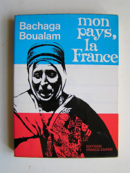 Bachaga Boualam - Mon pays, la France